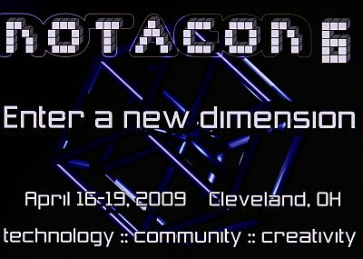 Notacon 6 - April 16-19, 2009 - Cleveland, OH